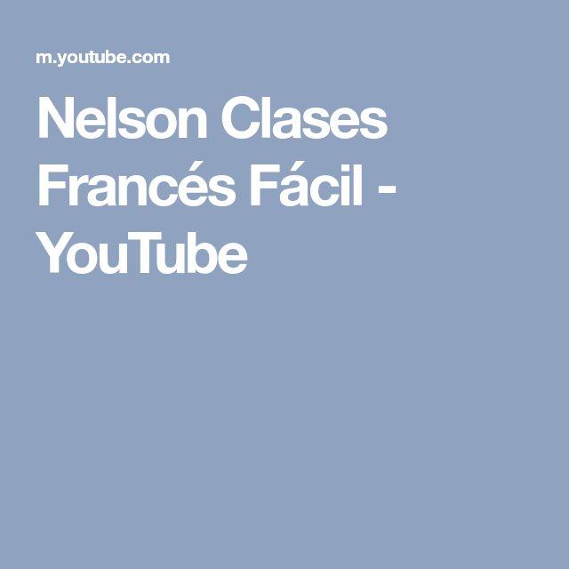 Nelson Clases Francés Fácil - YouTube
