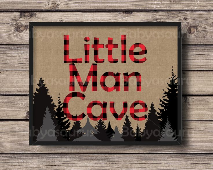 Little Man Cave - Rustic Lumberjack Plaid Wall Art - Decoration for Boys Room - 8x10 Instant Download by Babyasaurus on Etsy https://www.etsy.com/listing/258752196/little-man-cave-rustic-lumberjack-plaid