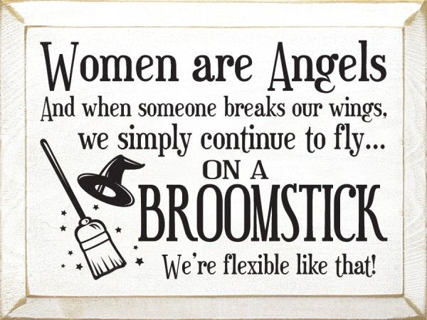 Women are angels...
