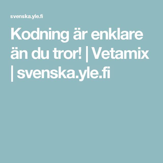 Kodning är enklare än du tror!   Vetamix   svenska.yle.fi