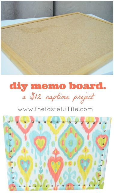 Taste{Full}: DIY Memo Board. So easy, inexpensive and quick!