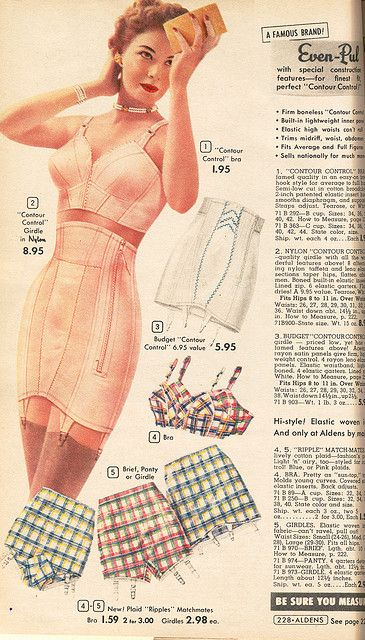Aldens 1954. The plaid bra + Girdle sets- so cute!  Obviously, you never had to stuff yourself into one of these contraptions.  The picture is far, far from the actuality.