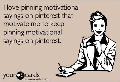 Pinning motivational sayings on Pinterest