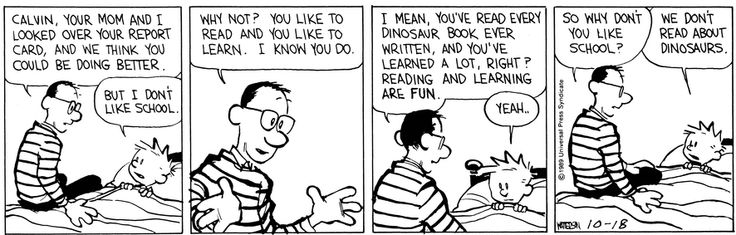 THE DAILY CALVIN: Calvin and Hobbes, October 18, 1989 - So why don't you like school? | We don't read about dinosaurs.