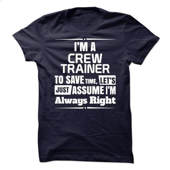 Crew Trainer  - #plain t shirts #plain hoodies. I WANT THIS => https://www.sunfrog.com/No-Category/Crew-Trainer-.html?60505