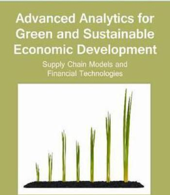 Advanced Analytics For Green And Sustainable Economic Development: Supply Chain Models And Financial Technologies PDF