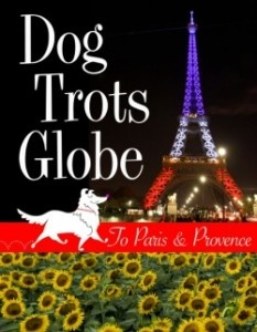 Dog Trots Globe, By Sheron Long. This book shows us that it's possible to navigate foreign lands with our four-legged friend.