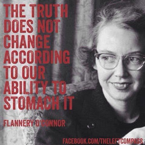 ~  Flannery O'Connor --- image from The Left Compass