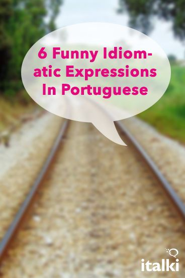 6 Funny Idiomatic Expressions In Portuguese - Any language has it's own idiosyncratic expressions, useful to anyone who wants to dive into the language in order to be more fluent, and to speak as if they were a native. Here are some expressions that Portuguese people use everyday. You too can learn them and hopefully they will make you laugh a little in the process. #article #portuguese