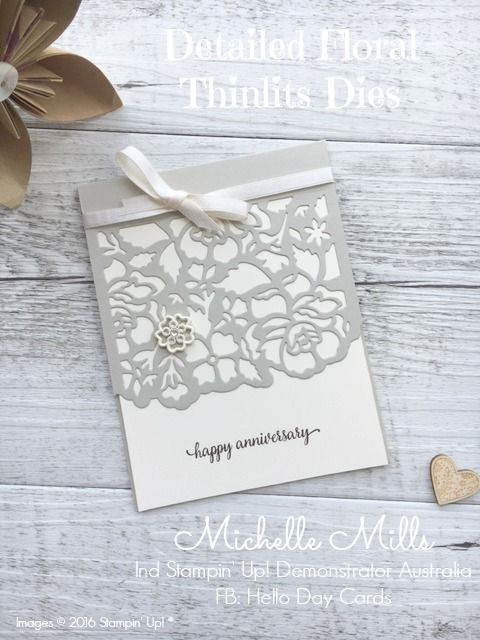 Michelle Mills Ind Stampin' Up! Demonstrator Australia. FB: Hello Day Cards #detailedfloralthinlitsdies. Stampin' Up! Anniversary Card