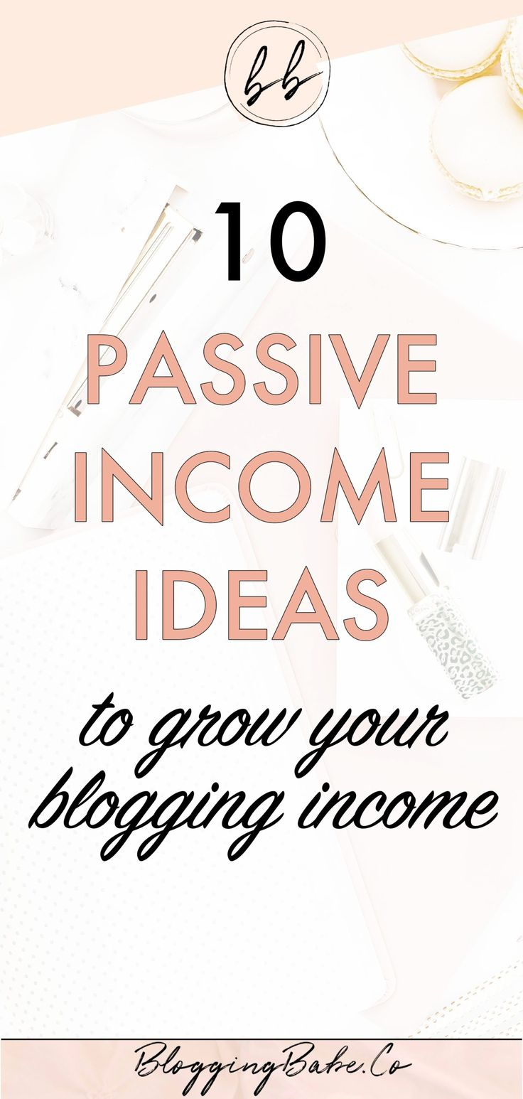 10 Passive Income Ideas to Grow Your Blogging Income