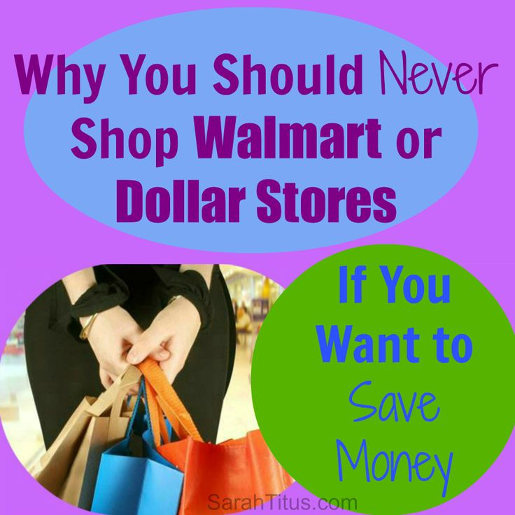 Why you should never shop walmart or dollar stores if you want to save money