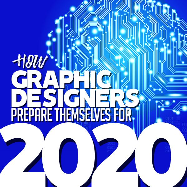 2020 Graphic Design Trends.How Graphic Designers Prepare Themselves For 2020 Design