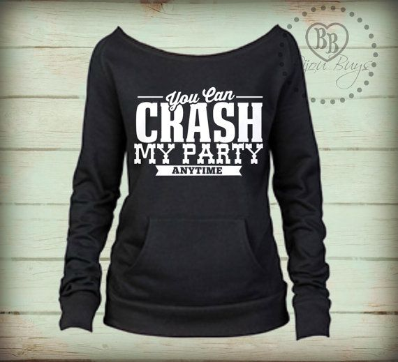 You Can Crash My Party Anytime ♥ Luke Bryan ♥ Country Sweatshirt by BijouBuys