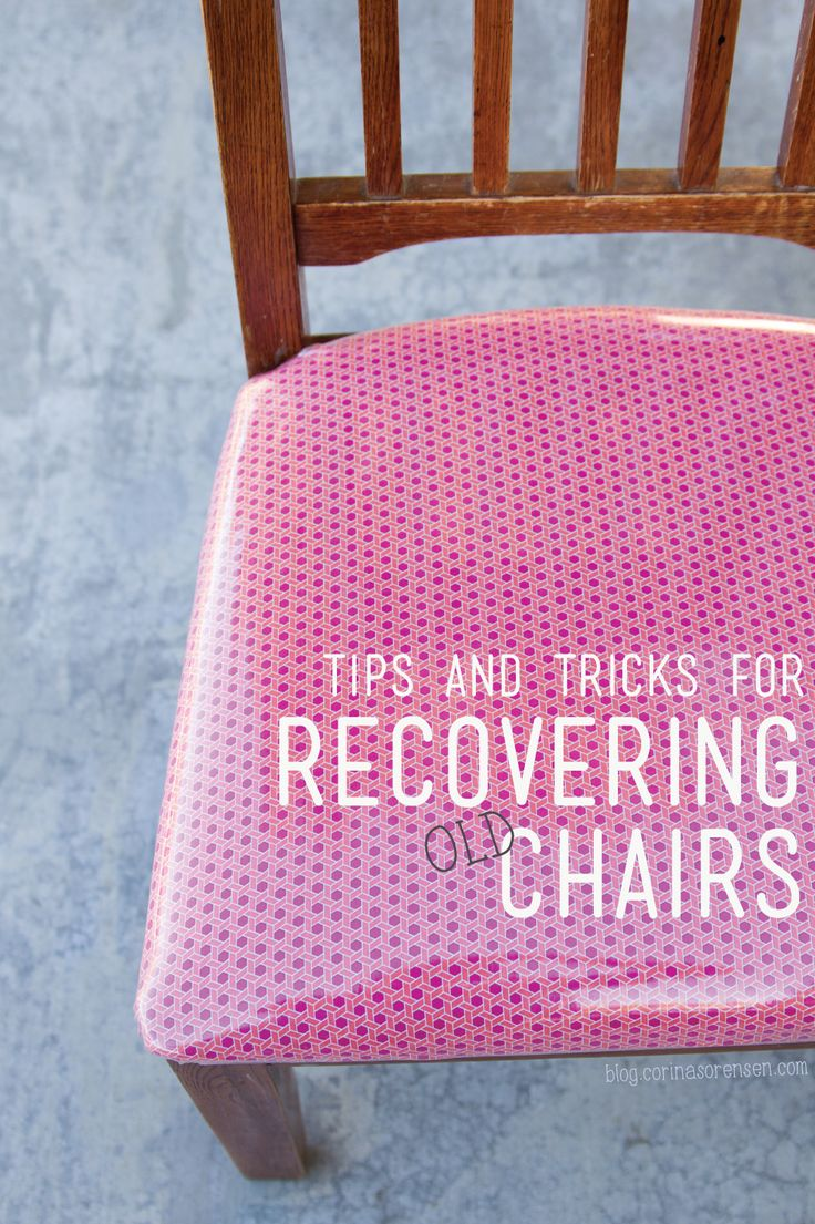 Tips And Tricks For Recovering Old Chairs Diy Amp Crafts