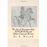 The Art of Horsemanship: Xenophon and other classical writers. (Paperback)By A. Nyland