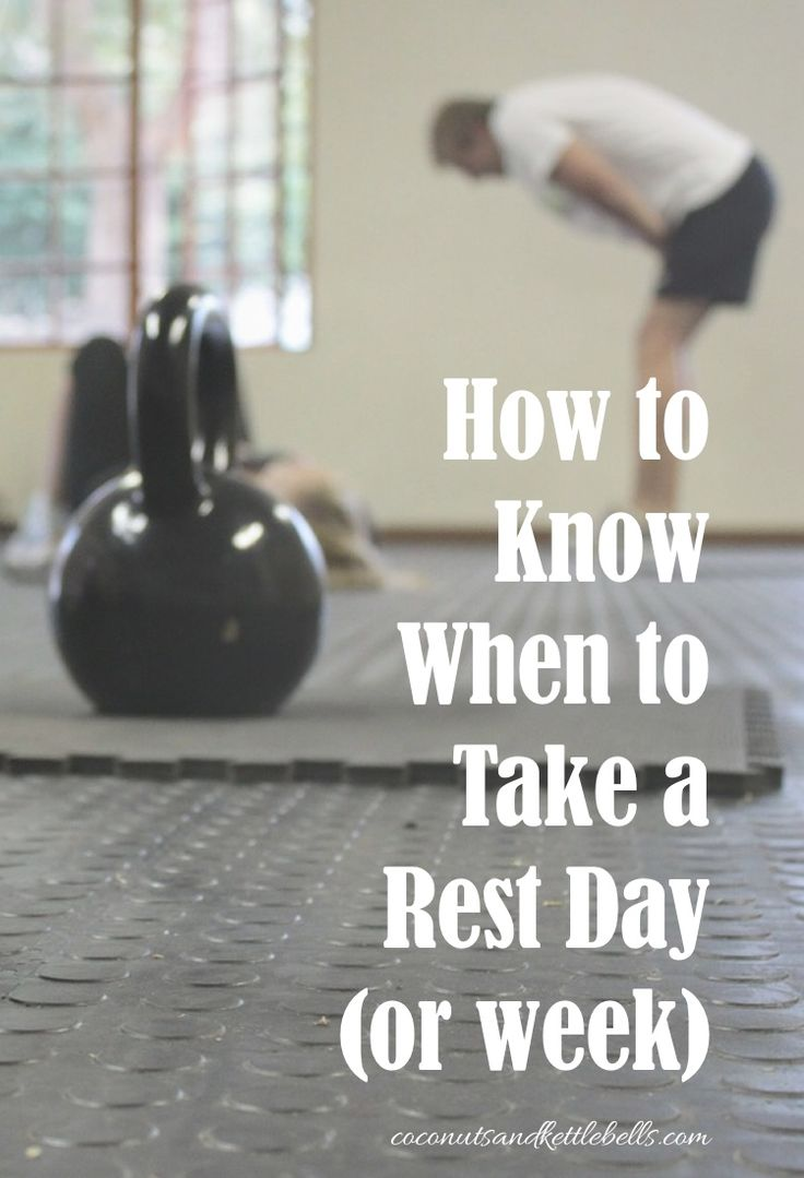 How to Know When to Take a Rest Day (or week) - Coconuts & Kettlebells