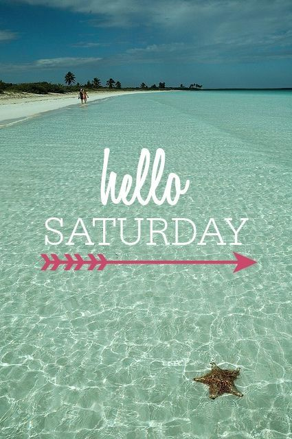 Hello Saturday quotes quote weekend days of the week saturday saturday quotes happy saturday happy saturday quotes