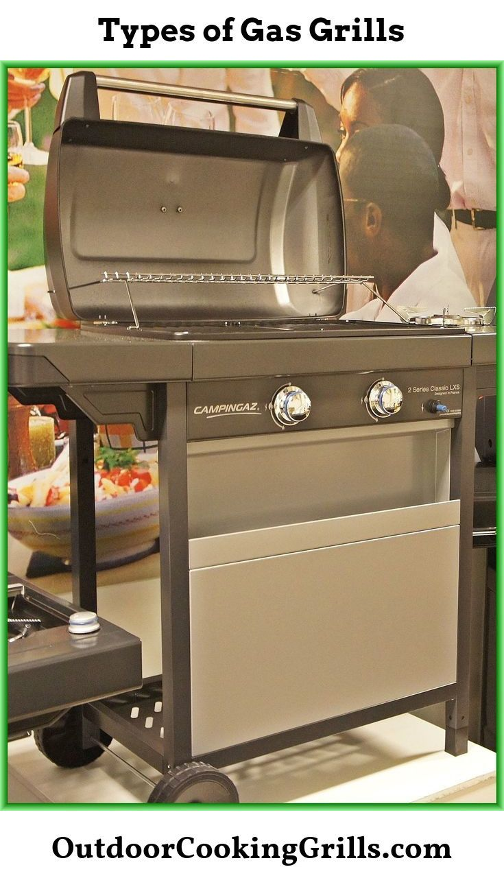 Different Styles Of Barbecue Grills Outdoor Cooking Grills Gas Barbecue Grill Grilling