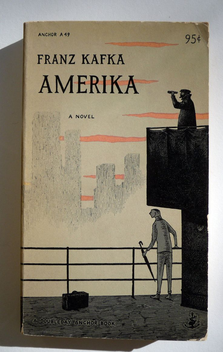 Franz Kafka   Amerika, also known as The Man Who Disappeared and as The Missing Person [Der Verschollene] (1911-1914)   Published posthumously in 1927