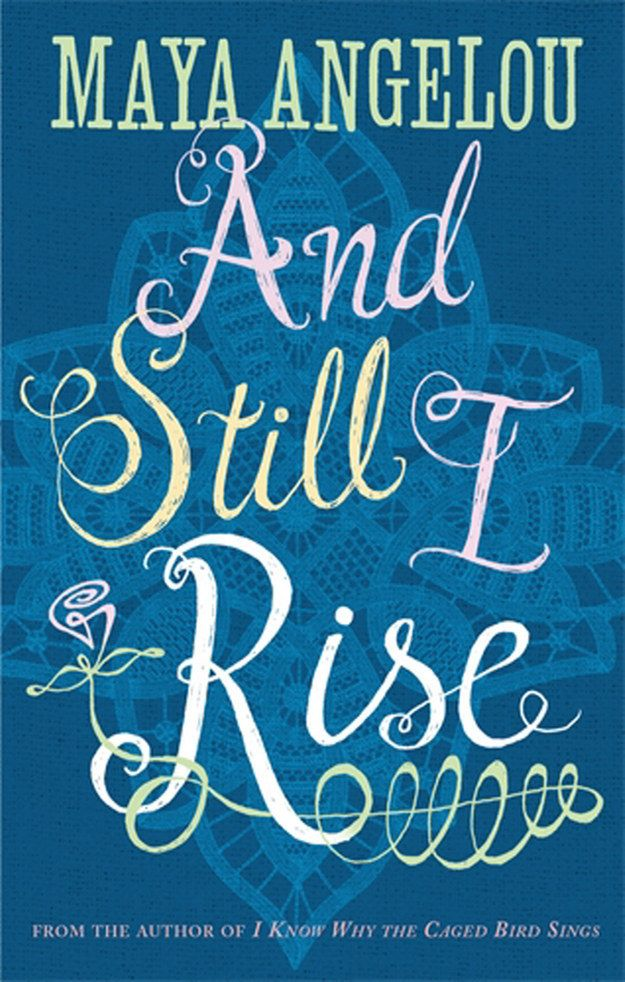 And Still I Rise | 11 Works By Maya Angelou You Must Read
