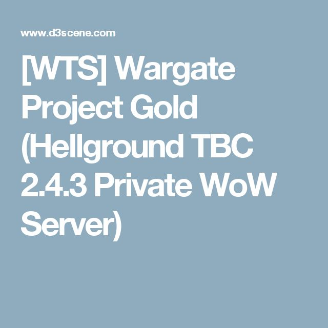 [WTS] Wargate Project Gold (Hellground TBC 2.4.3 Private WoW Server)