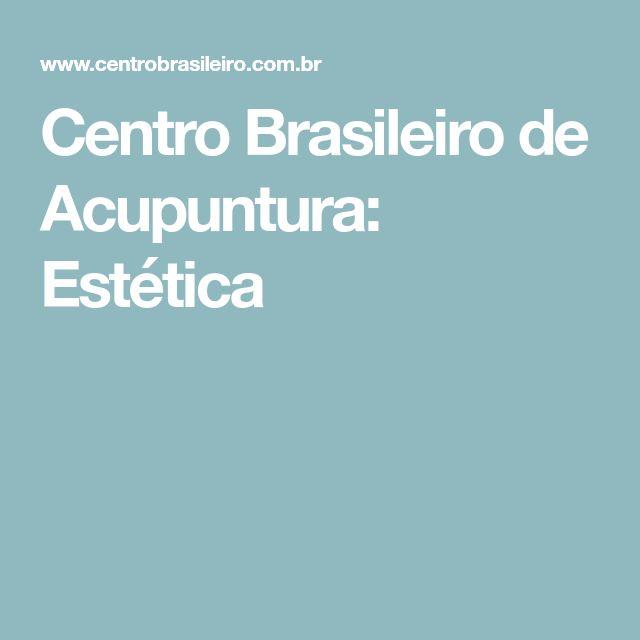 Centro Brasileiro de Acupuntura: Estética