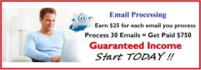 Online Email Processors Needed – We PAY $25 PER EMAIL PROCESSED Do you need EXTRA $$ or even a FULL-TIME income ? The FREEDOM to work from ANY internet connected device ANYTIME ANYWHERE in the world ? The FREEDOM to work your OWN HOURS to earn as much (or as little) as you want. Earn $25 - $200 in one day with INSTANT payments. FREE & easy step-by-step training. Click the link NOW -