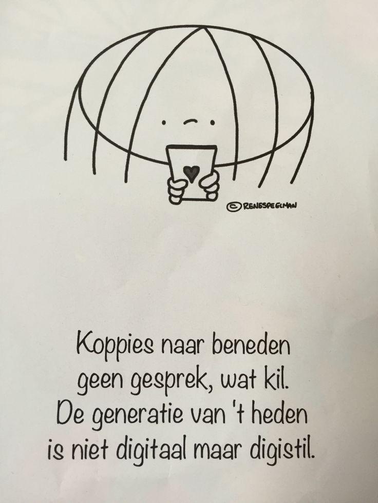 Koppies naar beneden Geen gesprek, wat kil. De generatie van 't heden is niet digitaal maar digistil. #jabbertje