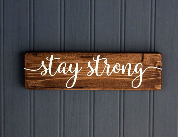 "Stay Strong Sign - Small Rustic Wood Sign  - Motivational - Inspirational - Get Well Gift - Sympathy Gift - Condolence - 9"" x 2.5"" by LibertyIslandFarm on Etsy https://www.etsy.com/listing/460452530/stay-strong-sign-small-rustic-wood-sign"