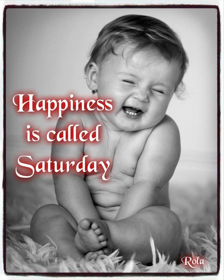 Good Morning Saturday Baby Images : Best happy weekend images on pinterest hello