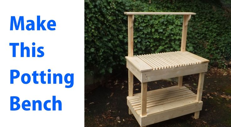 How to Build A Outdoor Potting Bench.