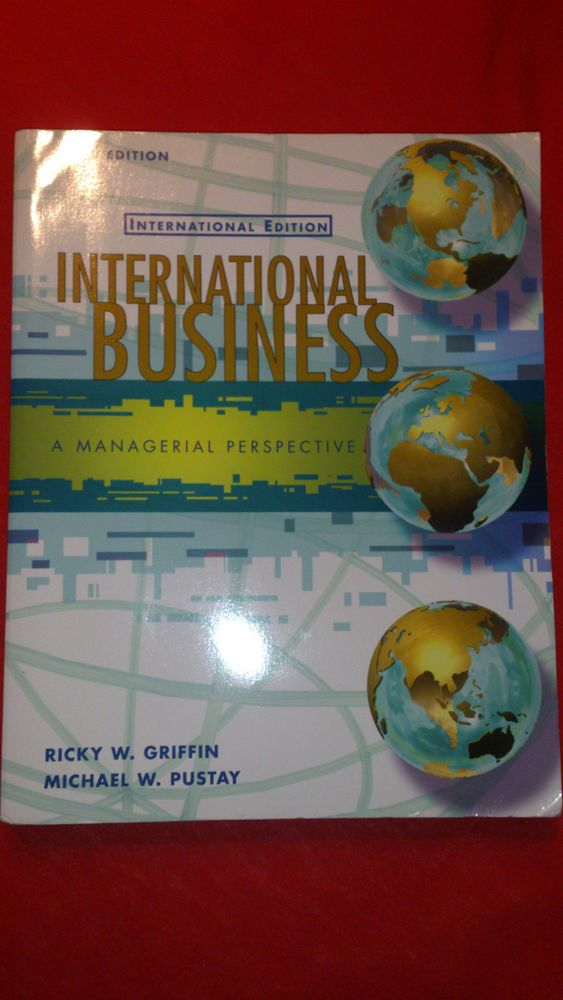 International Business - A Managerial Perspective. Griffin & Pustay