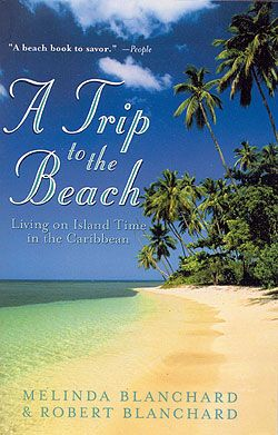 A Trip To The Beach by: Melinda and Robert Blanchard