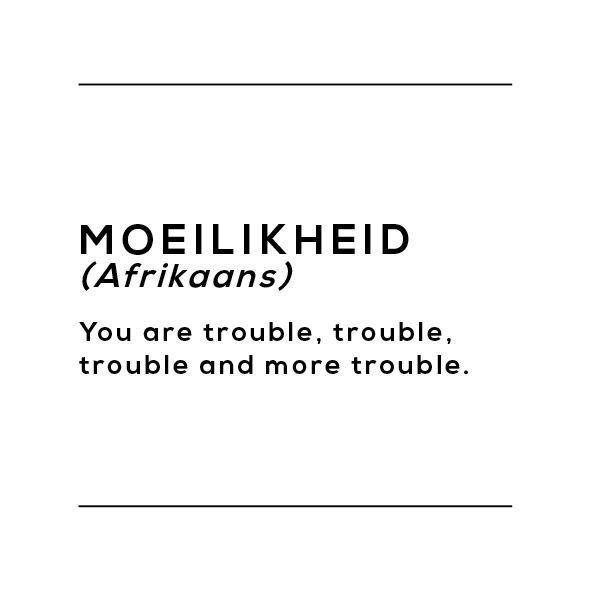 afrikaans slagspreuk: moeilikheid