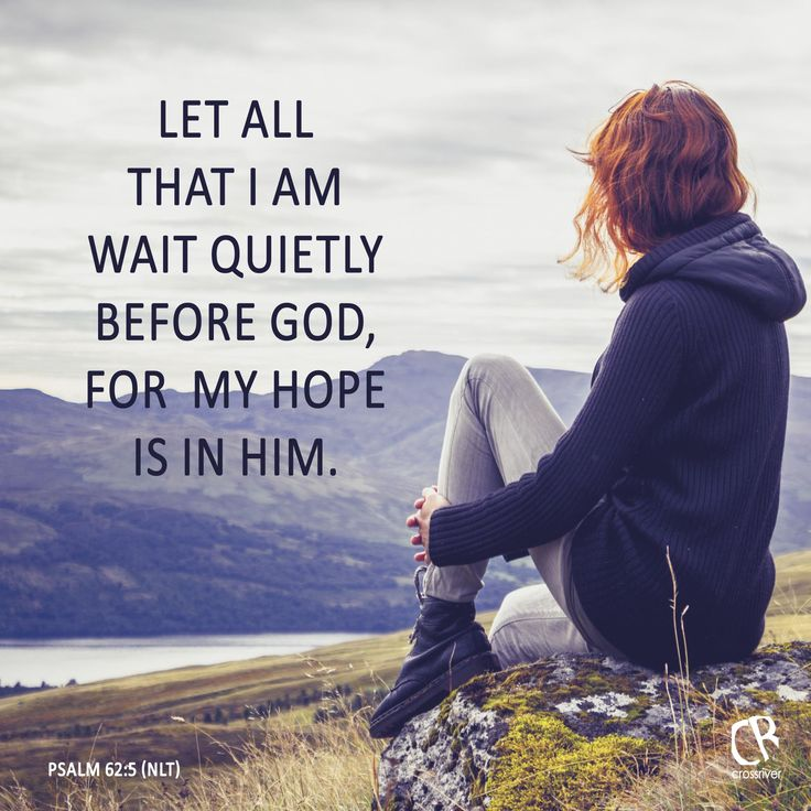 Let all that I am wait quietly before God, for my hope is in him. - Psalm 62:5 #NLT #Bible