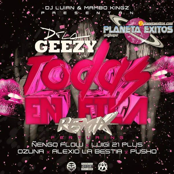 De La Ghetto Ft. Ñengo Flow, Luigi 21 Plus, Ozuna, Alexio La Bestia Y Pusho - Todas En Fila (Official Remix) (Prod. By Mambo Kingz & DJ Luian)