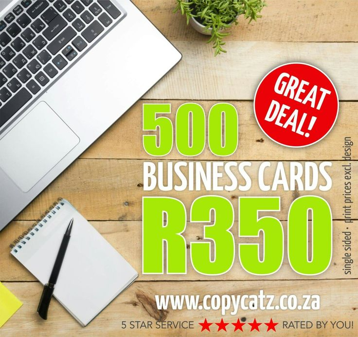 500 BUSINESS CARDS @R350incl.  www.copycatz.co.za info@copycatz.co.za  Tel: 0217617718