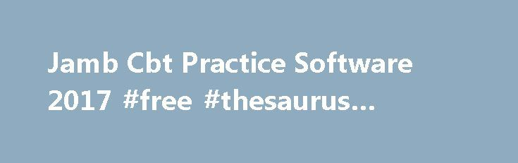 Jamb Cbt Practice Software 2017 #free #thesaurus #dictionary http://health.remmont.com/jamb-cbt-practice-software-2017-free-thesaurus-dictionary/  #answer questions.com # Jamb Cbt Practice Software 2017/2018 You are Welcome to our site. Its finally here. you can now download Markup Jamb cbt practice software 2017/2018 with jamb past questions and solutions(2016 jamb cbt past questions included) . Here you would have an unfettered access to Jamb Past Questions. in various accessible formats…