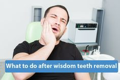 What to do after wisdom teeth removal:The wisdom teeth are so called because they hurt from the moment they come out, for about 16 years, until they end up pushing, sometimes ten years later. What to do after wisdom teeth removal Due to the change in human diet for 5000 years or more, there is ...