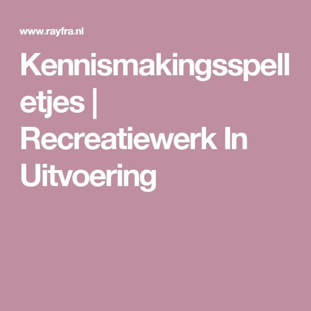 Kennismakingsspelletjes | Recreatiewerk In Uitvoering