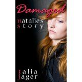 Damaged: Natalie's Story (Kindle Edition)By Talia Jager