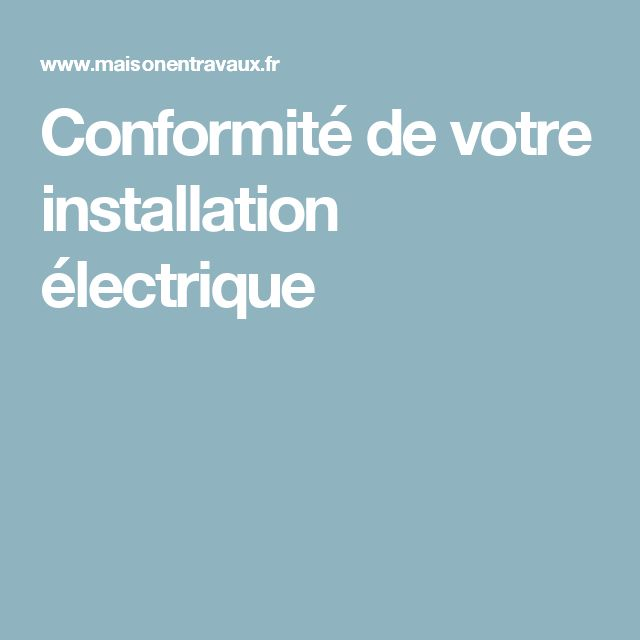 Conformité de votre installation électrique