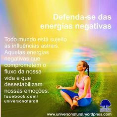 Defenda-se das energias negativas universe natural