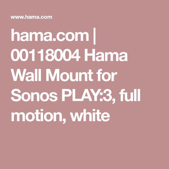 hama.com   00118004 Hama Wall Mount for Sonos PLAY:3, full motion, white