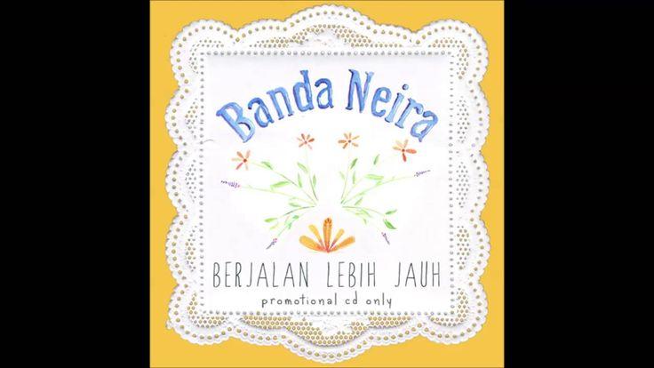 Banda Neira - Berjalan Lebih Jauh (Full Album)