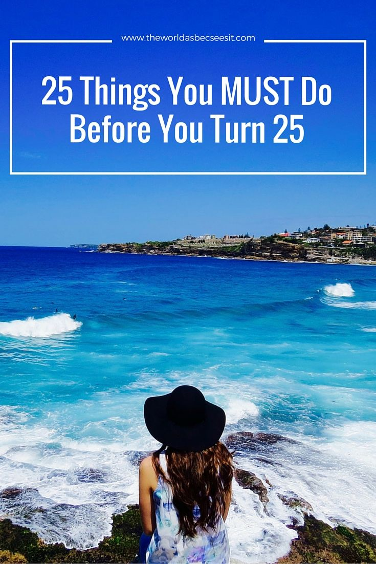 25 Thing You MUST Do Before You Turn 25