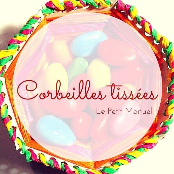 Tisser une corbeille colorée @ Le Petit Manuel