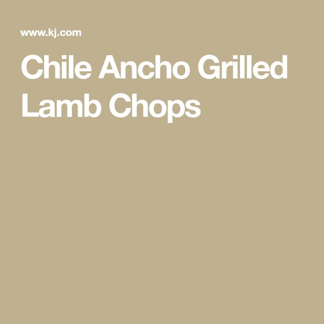 Chile Ancho Grilled Lamb Chops