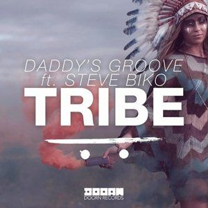 Daddys Groove Ft. Steve Biko-Tribe